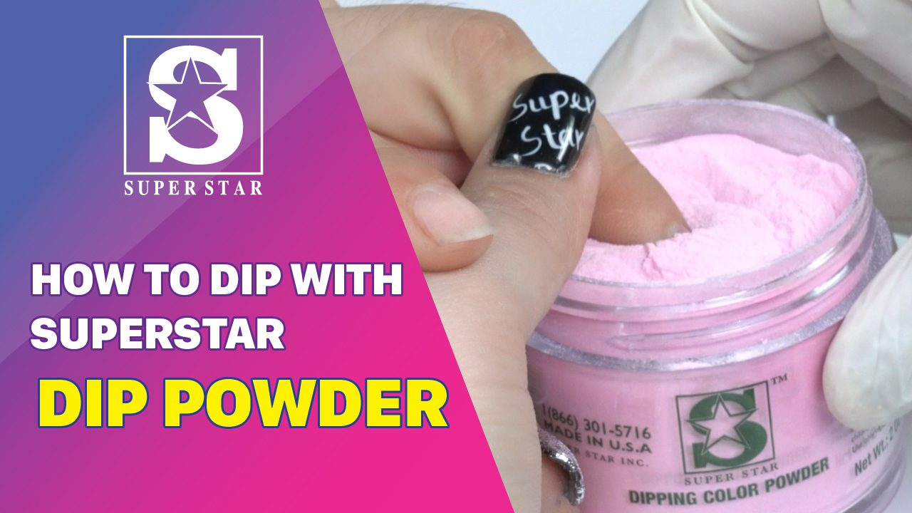 How to Dipping Powder Nails With Super Star Dip Powder