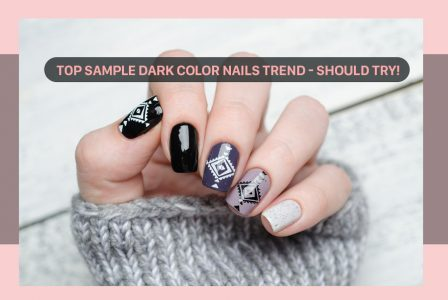 Top 10 sample dark color nails trend in this years