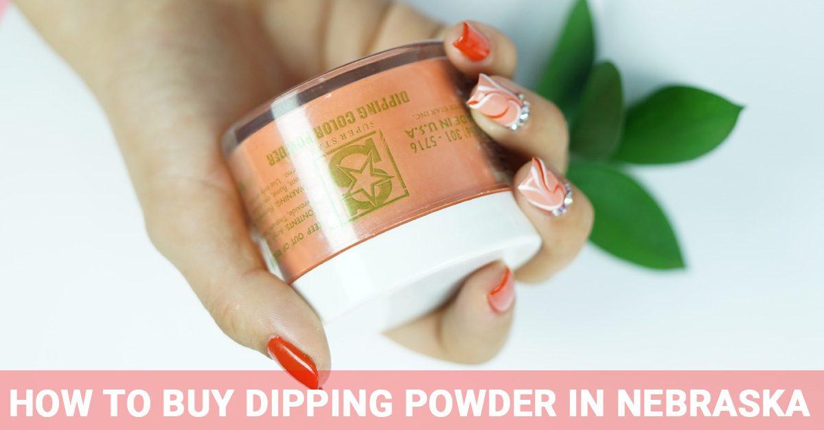How to buy dipping powder in Nebraska - Super Star Matching