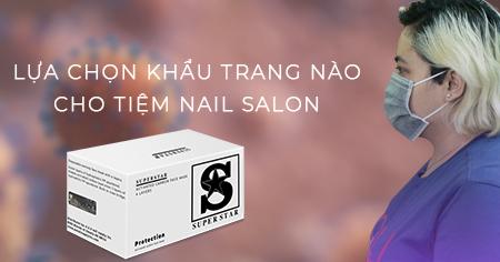lua-chon-khau-trang-nao-cho-tiem-nail-salon