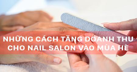 nhung-cach-tang-doanh-thu-cho-nail-salon-vao-mua-he